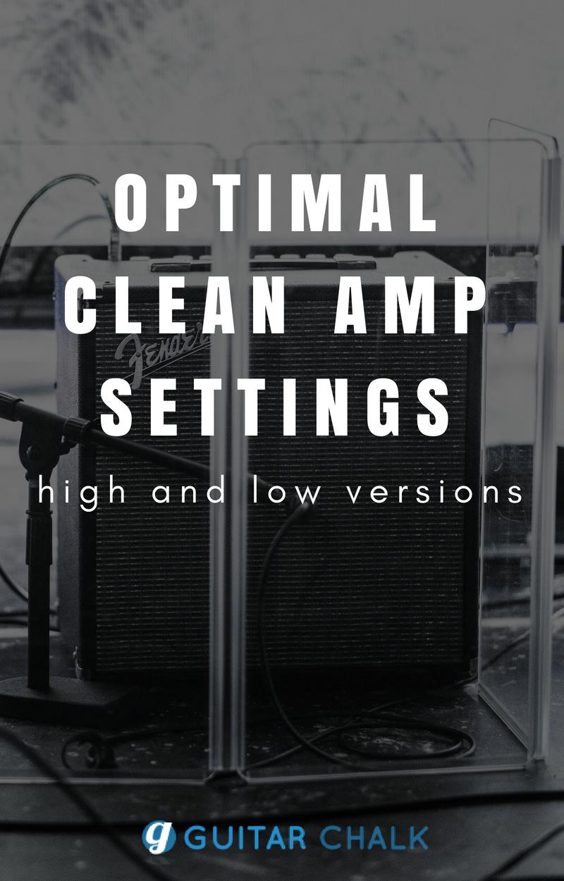 Optimal Clean Amp Settings High And Low Versions Guitar Articles