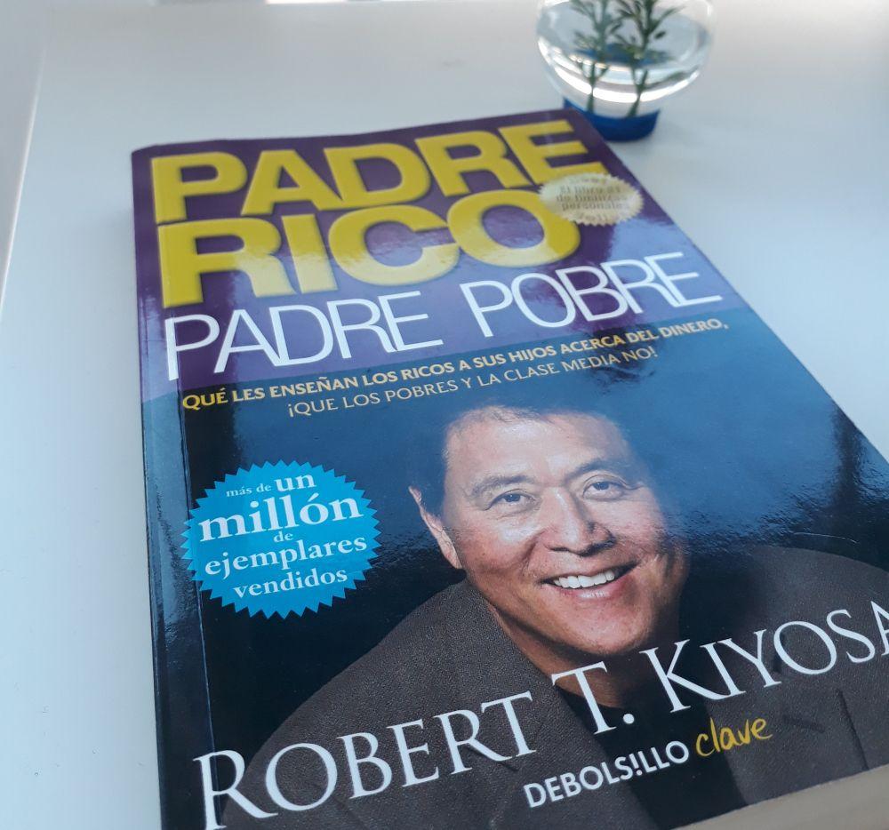5 Consejos Del Libro Padre Rico Padre Pobre De Robert Kiyosaki Nubia Jiménez Padre Rico Padre Pobre Robert Kiyosaki Padre