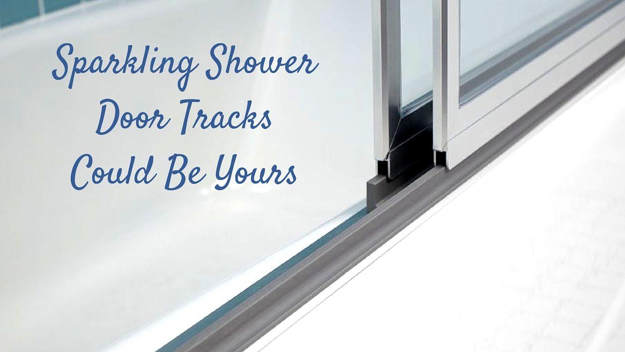 Best Way To Clean Shower Door Tracks Shower Door Track Clean