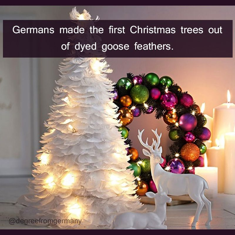 Germans Made The First Christmas Trees Out Of Dyed Goose Feathers