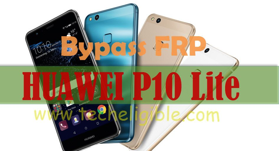 Bypass FRP Huawei P10 Lite Android 7 0 and Remove Google Account