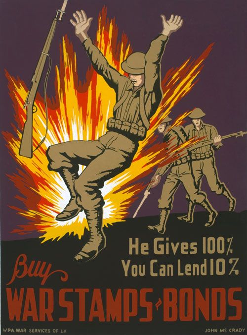 "Created at some point between 1941 and 1943 this poster from the WPA War Services of Louisiana encourages the purchase of war stamps and bonds during WWII: ""He gives 100%, you can lend 10%. Buy War Stamps & Bonds."" Illustrated by John McCrady."