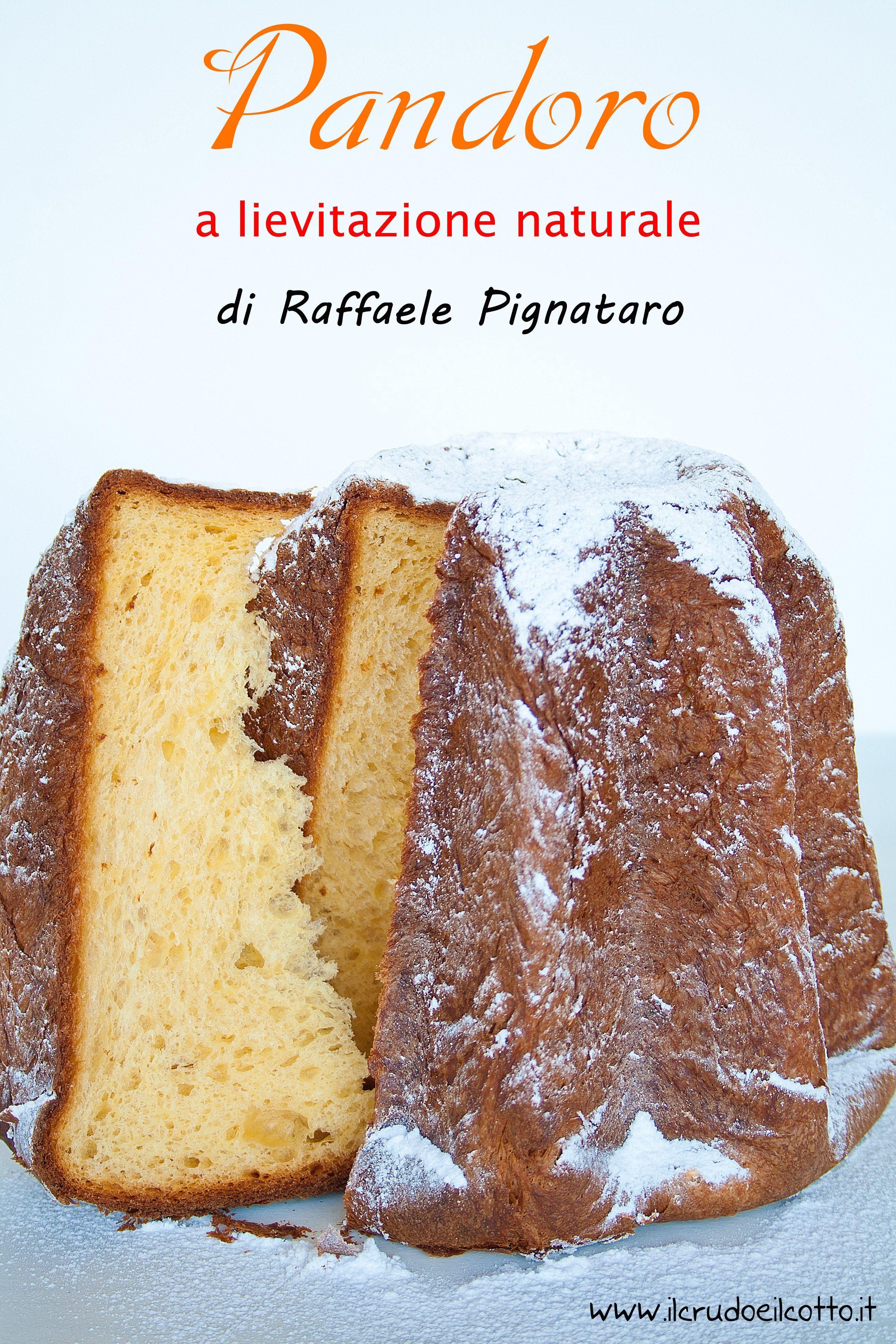 Pandoro Ricetta Raffaele Pignataro Lievito Madre Pinterest