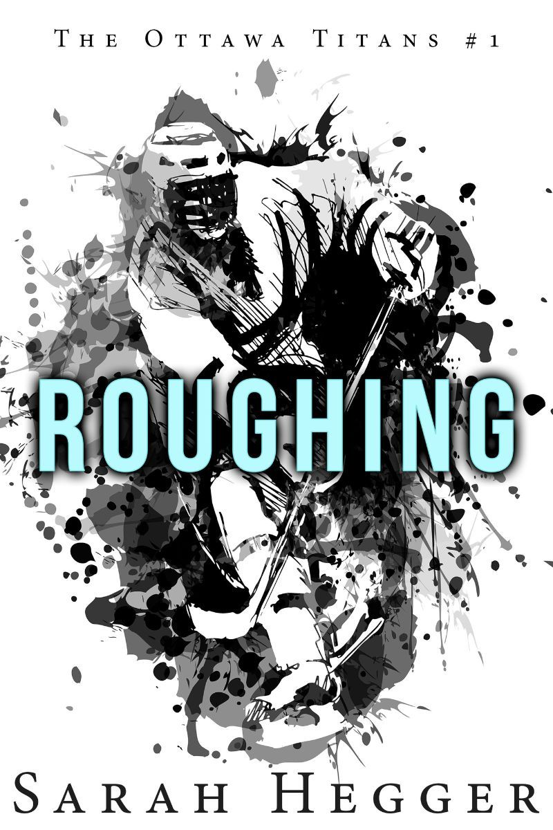 RELEASE BLITZ PACKET Roughing by Sarah Hegger (to be
