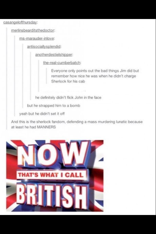 """Lolol I kept saying that throughout the episodes too """"Moriarty would never do that, he had MANNERS"""" lol"""