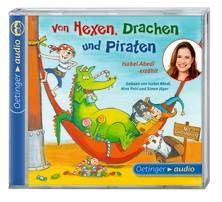 Von Hexen, Drachen und Piraten. Isabel Abedi erzählt (CD). Ab 4 Jahren.