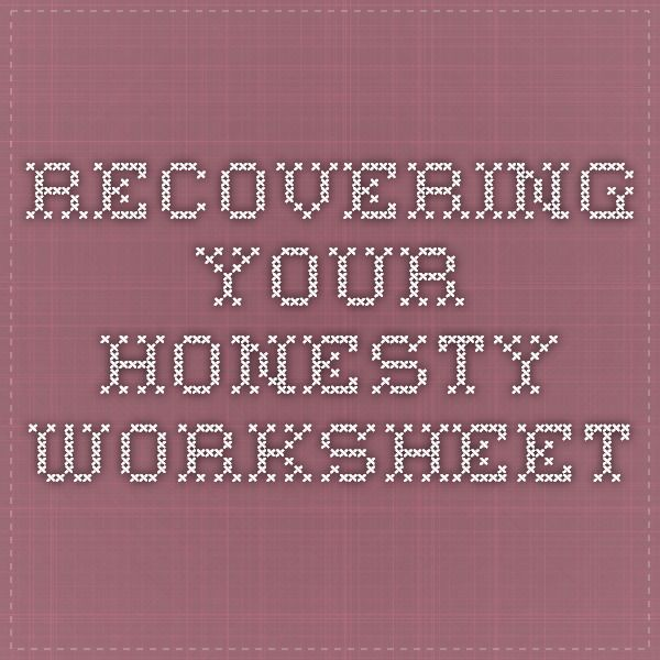 Recovering Your Honesty Worksheet | recovery | Therapy tools ...