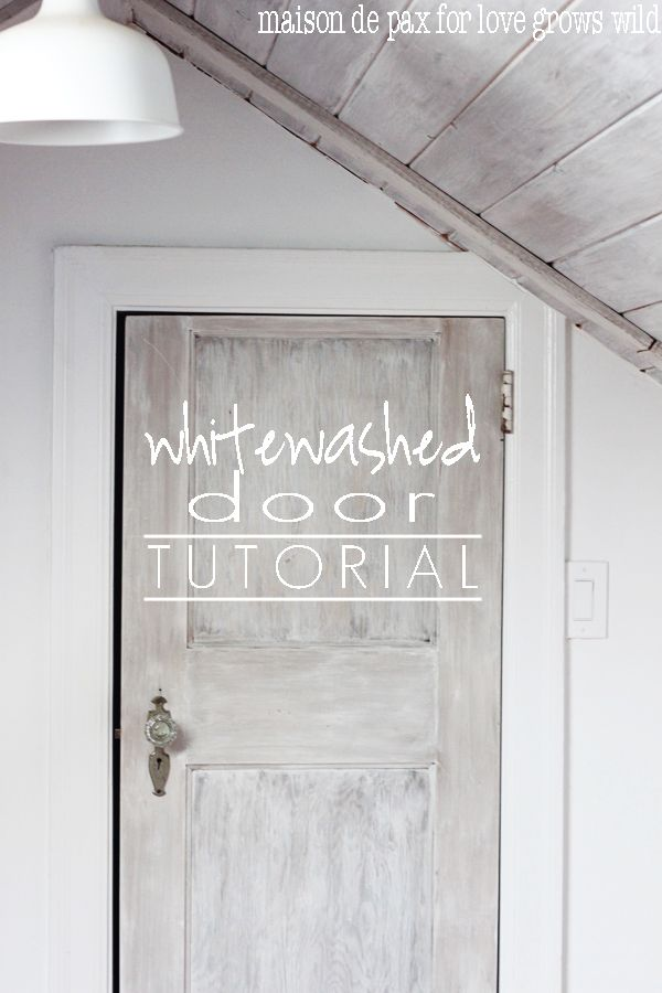 Whitewashed Door Tutorial Distressed Doors Whitewash