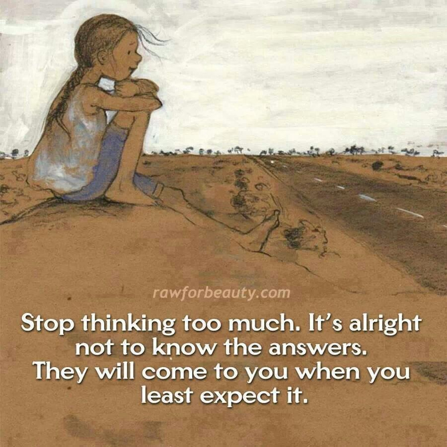 Stop Thinking Too Much Thinking Quotes Stop Thinking Woman Quotes