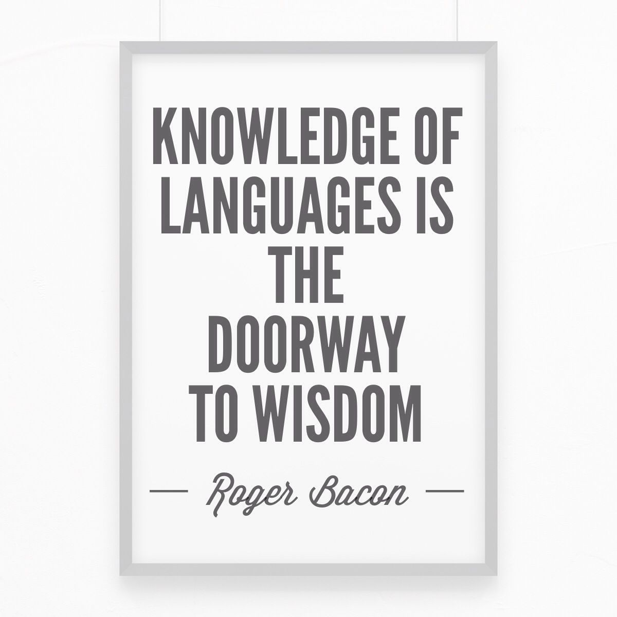 Motivation Quote Quote About Language Learning Knowledge Of Languages Is The Doorway To Wisdom Roger Bacon