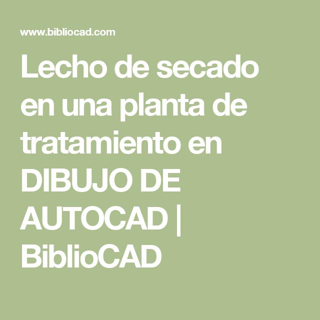 Lecho de secado en una planta de tratamiento en DIBUJO DE AUTOCAD ...