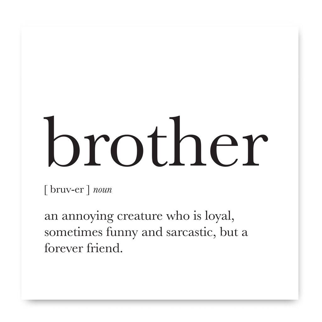 Funny Definition Noun Quote Greetings Card For Brother Brother Quotes Little Brother Quotes Brother Birthday Quotes