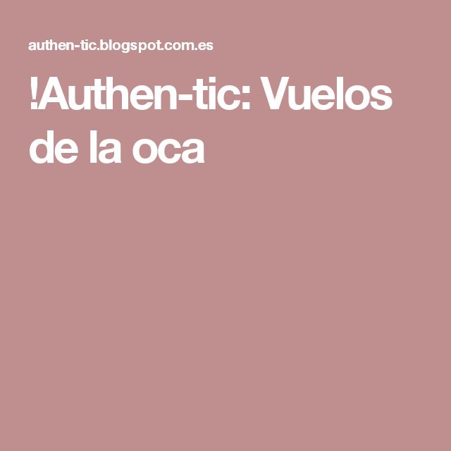 !Authen-tic: Vuelos de la oca