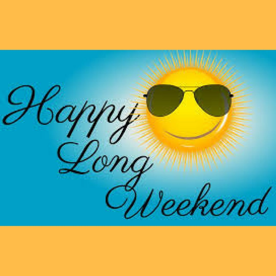 Have a safe and happy long weekend! memorialday