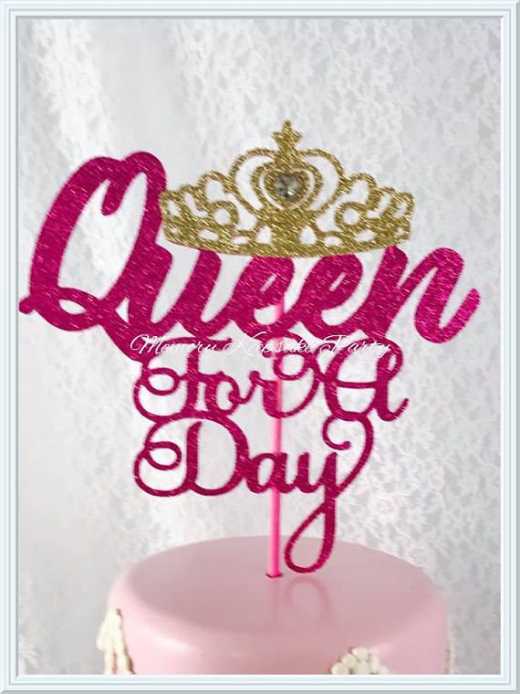 Queen Party Cake Topper Any Colors Queen For A Day