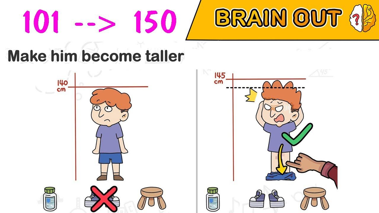 Brain Out All Levels 101 150 Walkthrough Solution đap An Brain Out G Solutions Brain How To Make