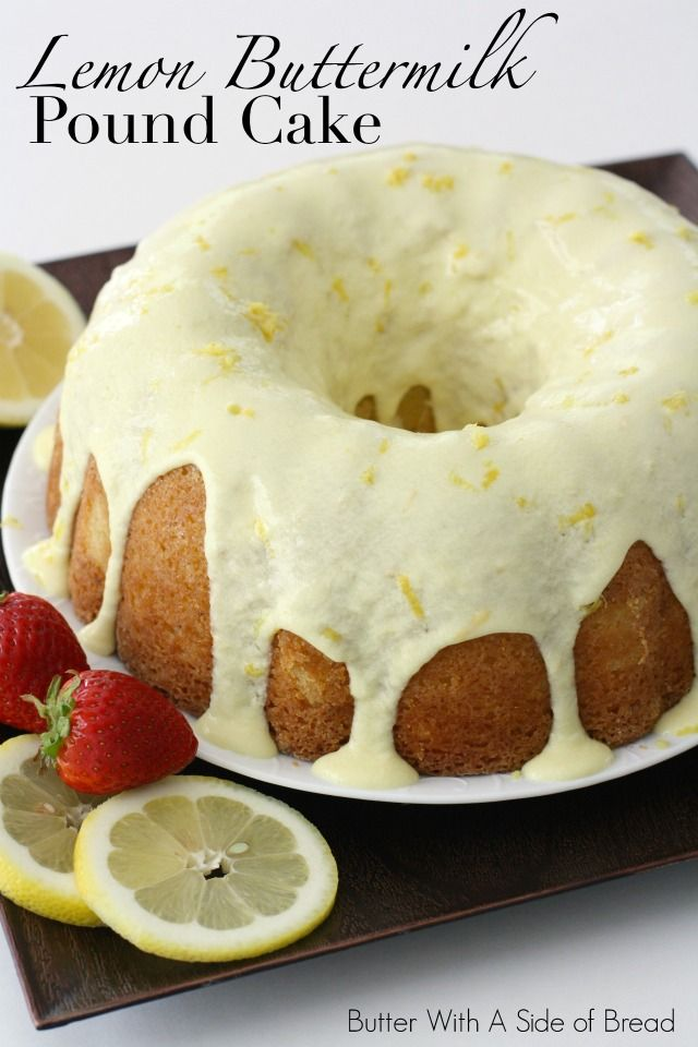 Lemon Buttermilk Pound Cake Butter With A Side Of Bread Lemon Buttermilk Pound Cake Savoury Cake Pound Cake Recipes