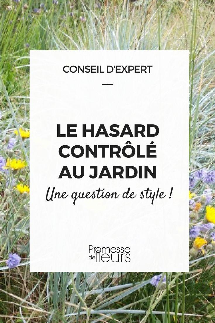 Le Hasard Controle Au Jardin Une Question De Style Conseils Et