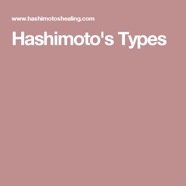 Hashimoto's Types