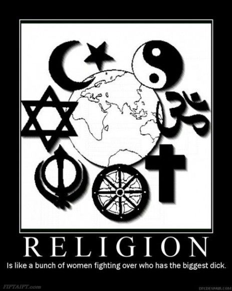 Religion Is Like A Bunch Of Women Arguing Over Who Has The Biggest