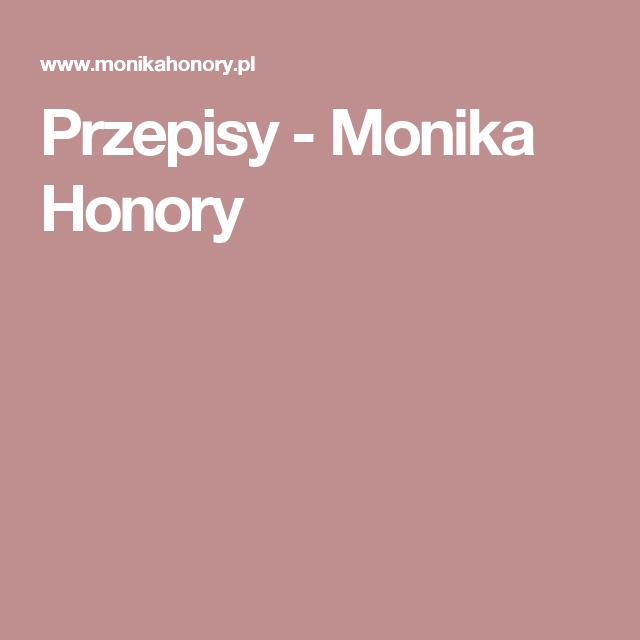 Przepisy Monika Honory Zdroweodzywianie W 2019 Przepisy