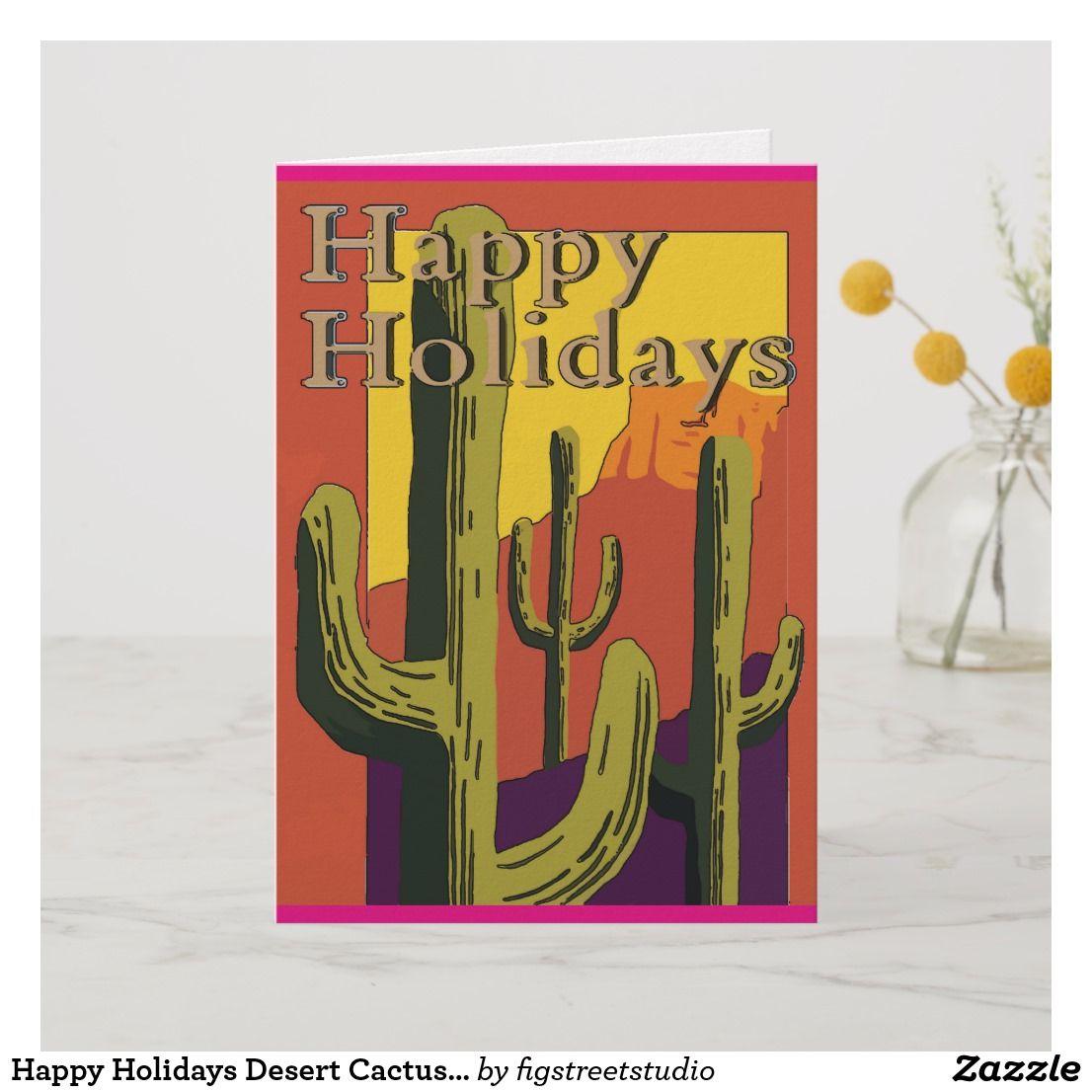 Happy Holidays Desert Cactus Christmas Holiday Card Zazzle Com Christmas Holiday Cards Holiday Design Card Holiday Desert
