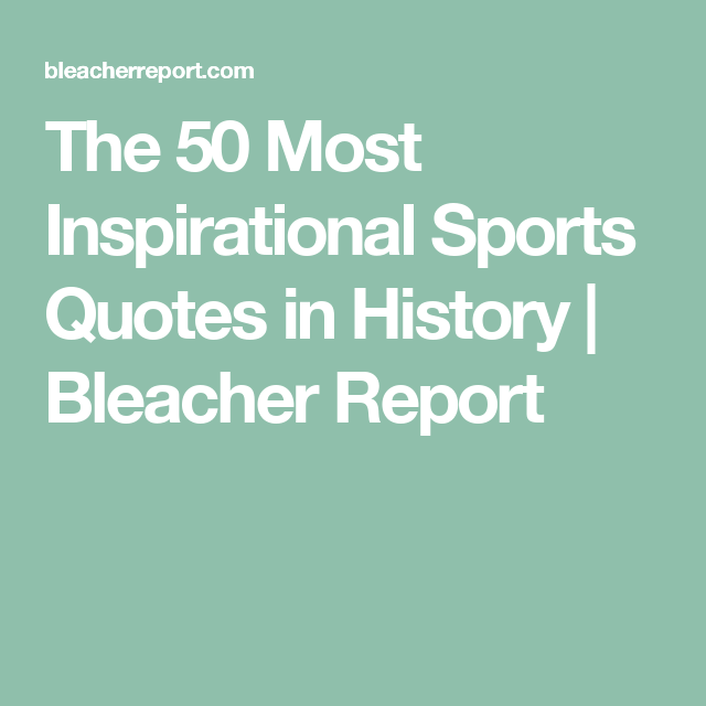 Inspirational Sport Quotes Delectable The 50 Most Inspirational Sports Quotes In History  Sport Quotes . Inspiration