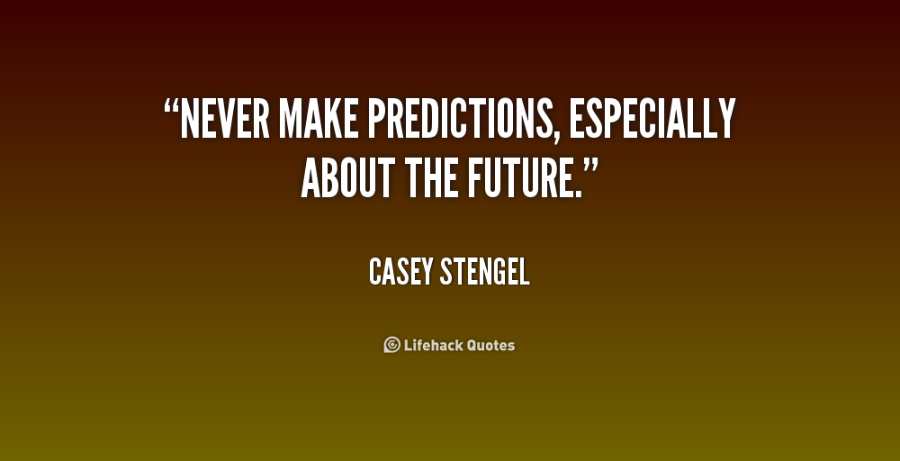 Funny Quotes About Predictions Yogi Berra Quotes Ronald Reagan