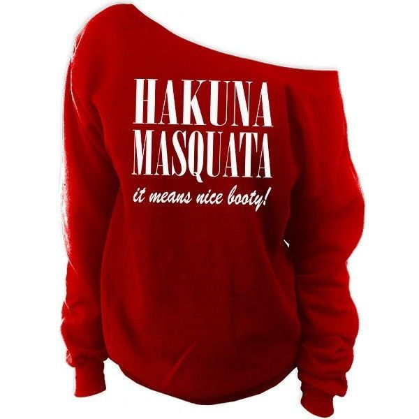 Hakuna Masquata it means nice booty! Off-The-Shoulder Oversized Slouchy Sweatshirt