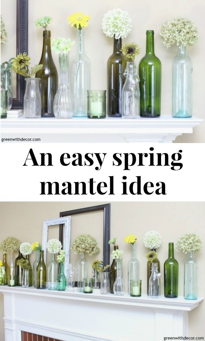 Decoration Ideas With Glass Bottles An Easy Spring Mantel Decorating Idea  Mantels Glass Bottle And