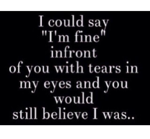 Im Fine Depressed Pinterest Quotes Depression Quotes And