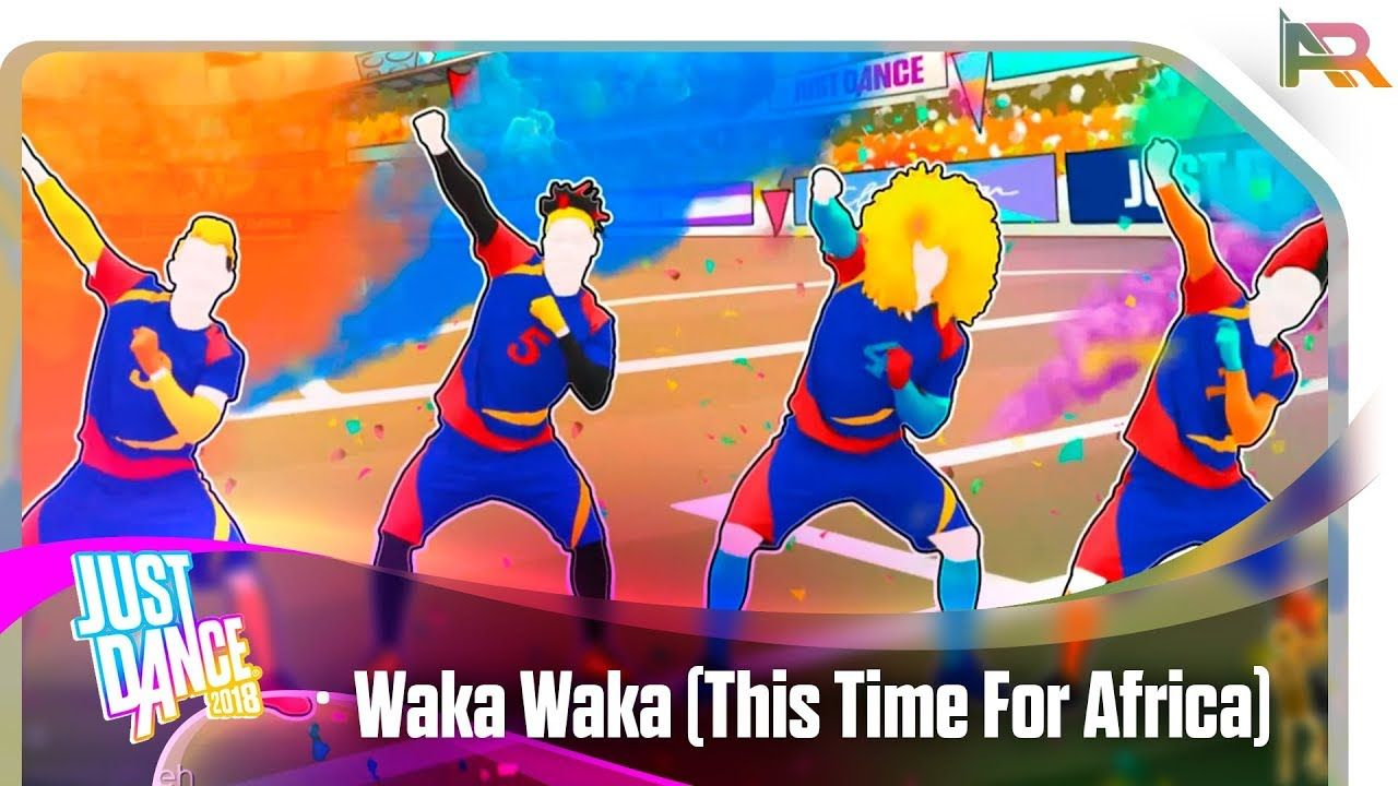 Just Dance 2018 - Waka Waka (This Time For Africa