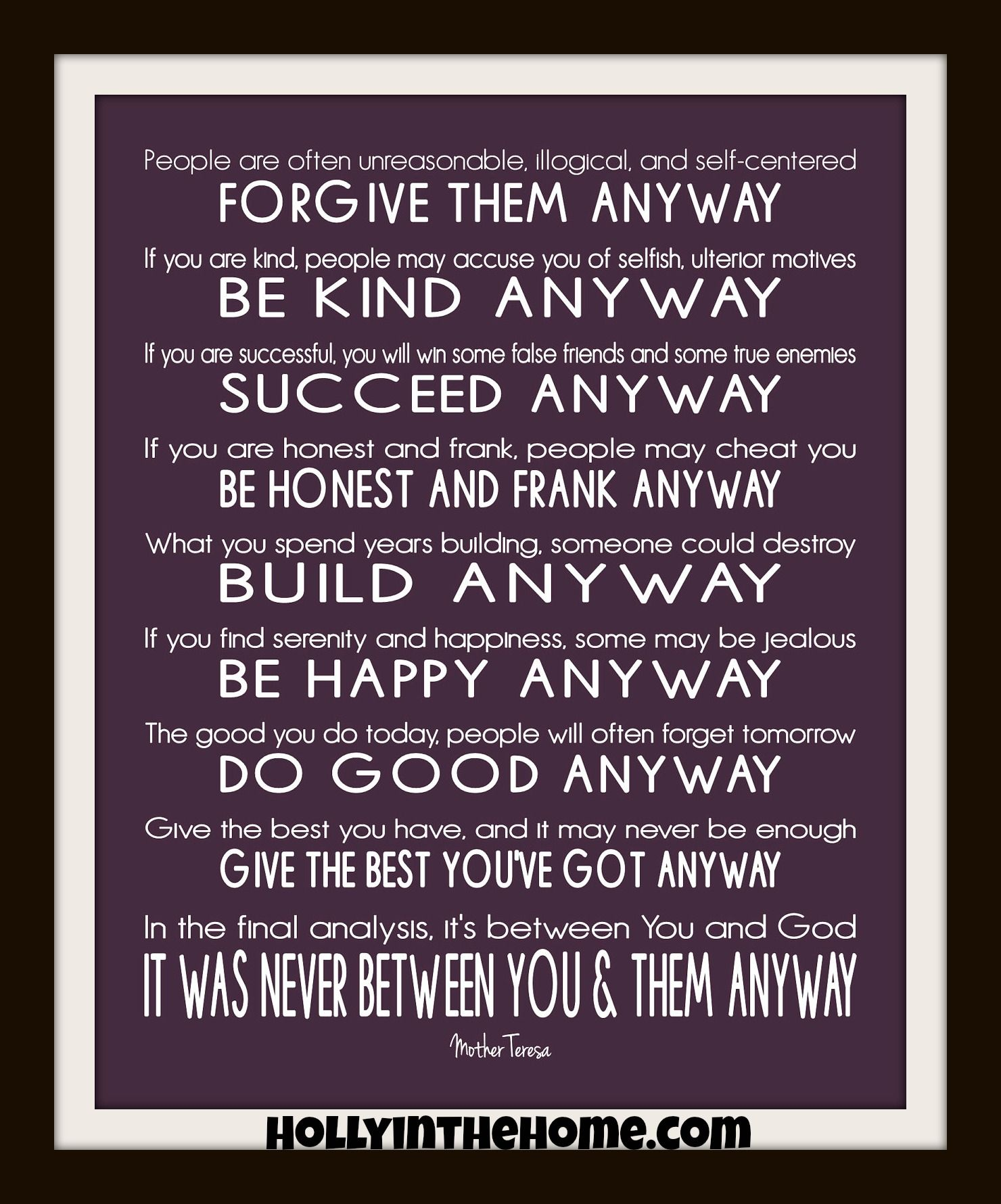 Mother Teresa Quotes Love Them Anyway Do It Any Way Mother Teresa  Do It Anyway  So True And Fantastic