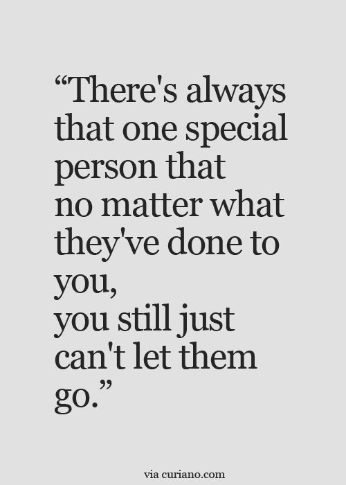 Quote Love Theres Always That One Special Person That No Matter