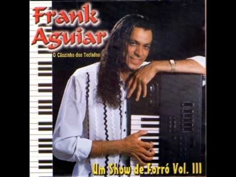 Frank Aguiar - CD  Um Show De Forró   Vol  III - Forró das antigas