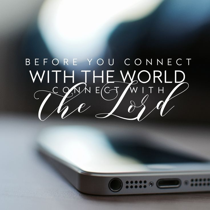 Lds Quotes Iphone Wallpaper Quot Before You Connect With The World Connect With The Lord