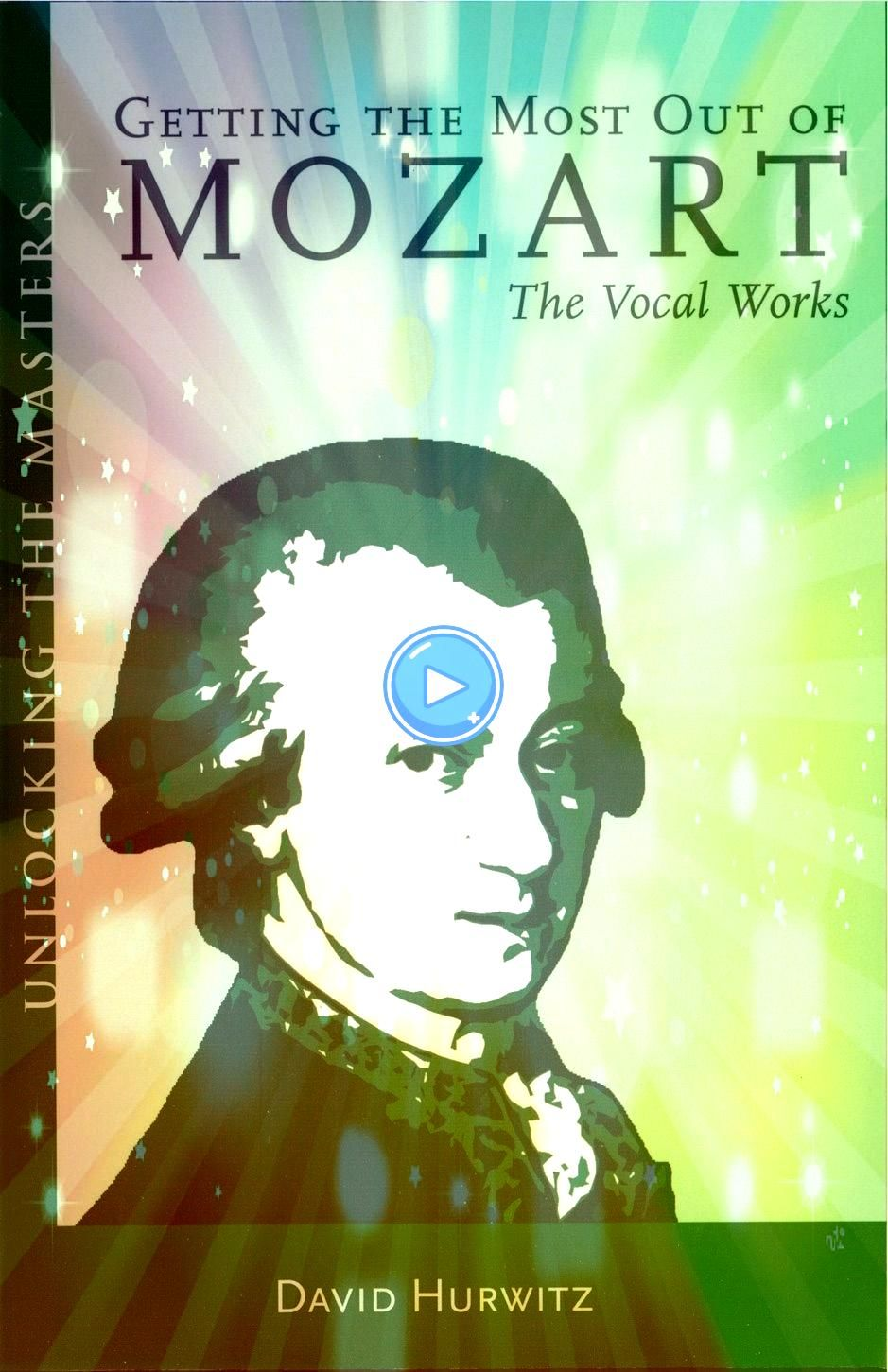 the Most Out of Mozart  The Vocal WorksâŽGetting the Most Out of Mozart  The Vocal Works Nicky Haslams Folly De Grandeur Romance and Revival in an English Country H...