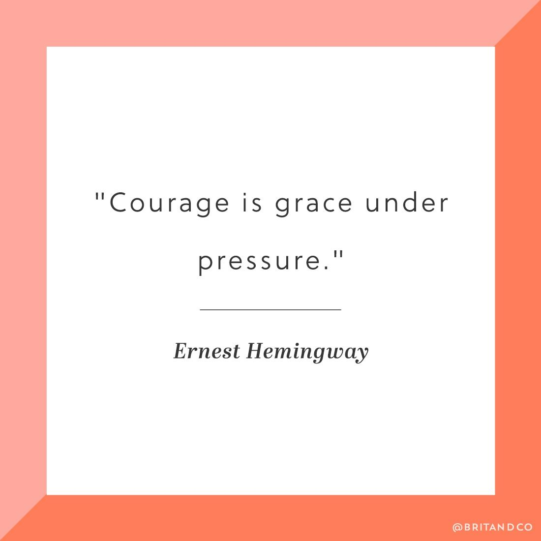 Courage Is Grace Under Pressure Ernest Hemingway Bookmark This