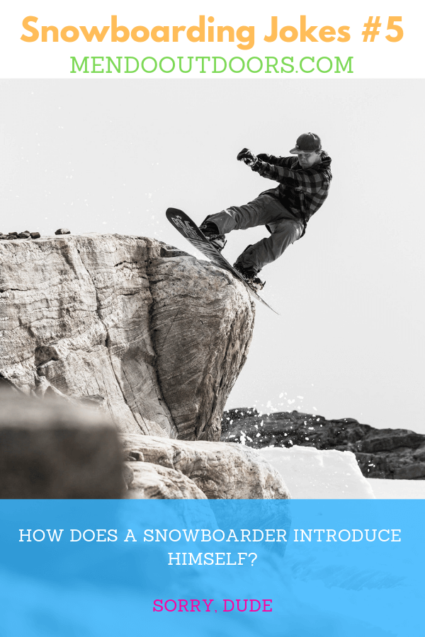 Snowboarding Jokes That Will Make You Laugh Hysterically Men Do Outdoors Snowboarding Snowboarding Tips Winter Hiking