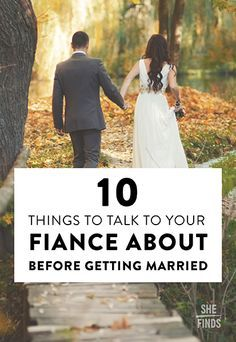 10 Things To Talk To Your Fiance About Before Getting Married