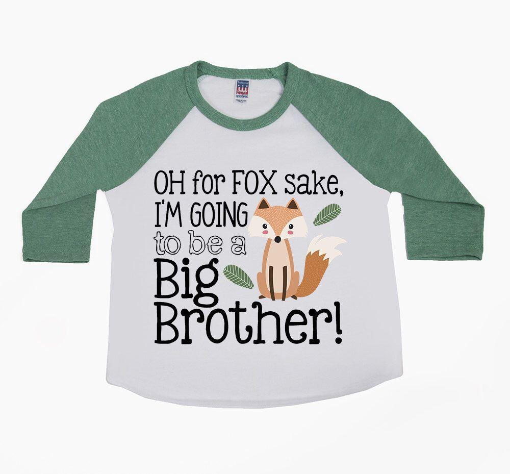 a5f0d006a5a03 Oh for Fox Sake I'm Going to be a Big Brother - Big Brother Shirts ...