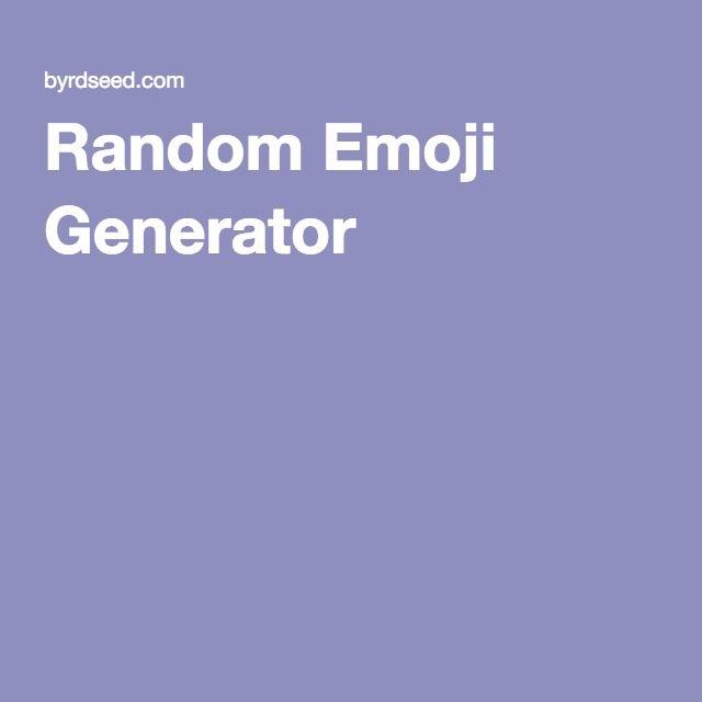 Random Emoji Generator | emojification | Emoji generator, Emoji