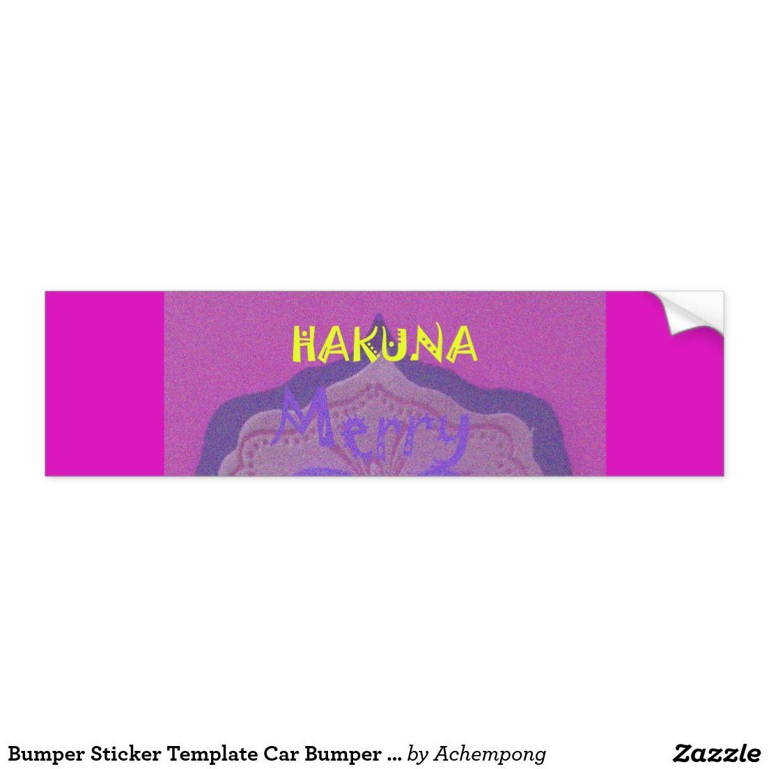 Bumper sticker design ideas - Bumper Sticker Template Car Bumper Sticker Latest Hakuna Matata Beautiful Fantastic Feminine Cute Nice