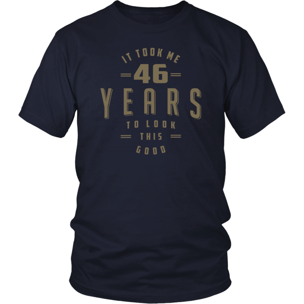 Funny 46th Birthday Tees T Shirt