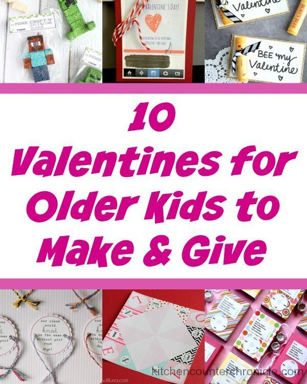 10 Valentines For Older Kids To Make And Give Valentine S Day