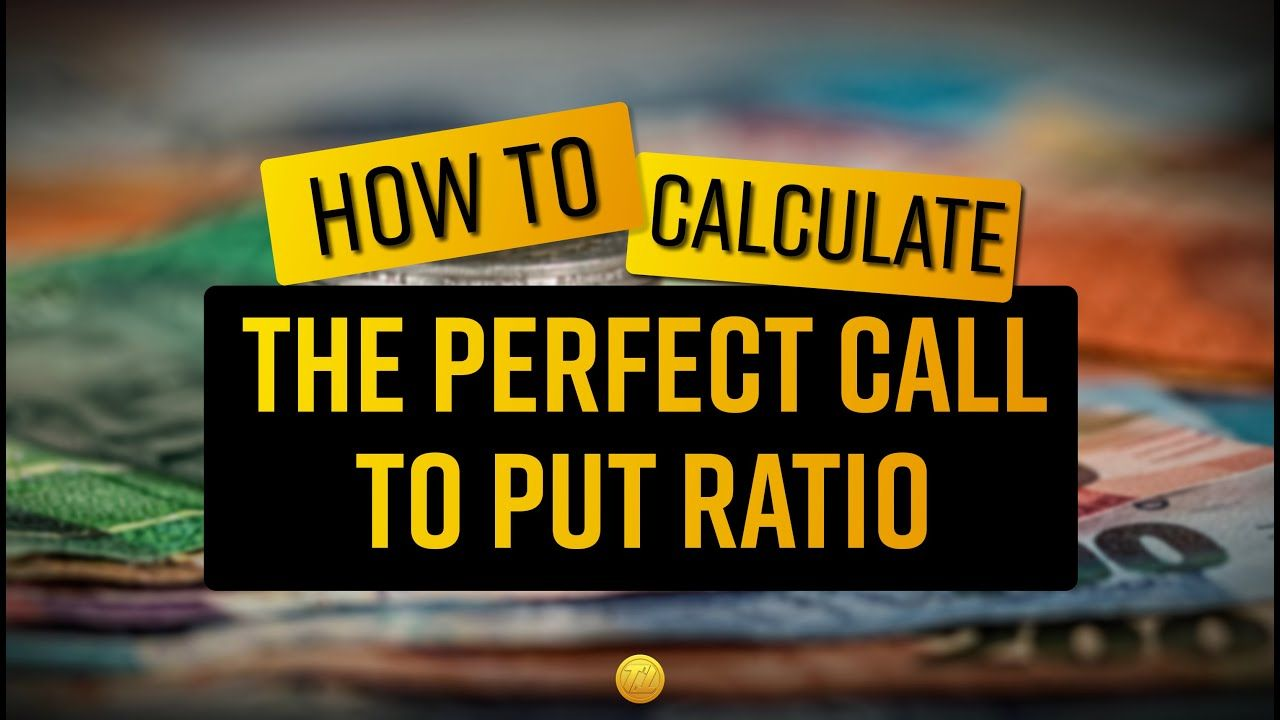 How to calculate the perfect call to put ratio