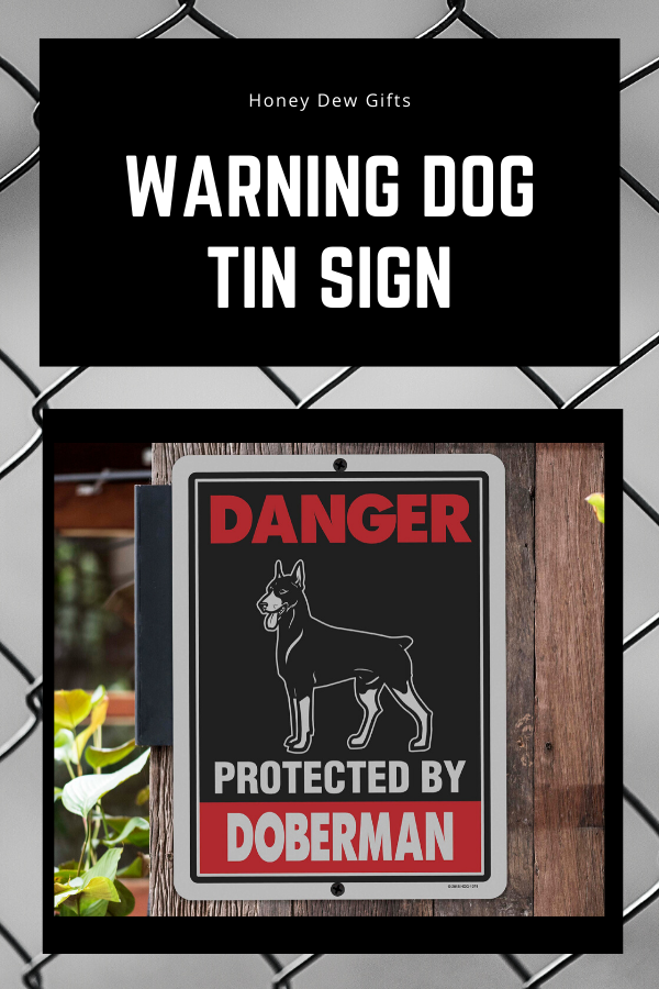 Honey Dew Gifts Danger Protected By Dobermann Tin Sign