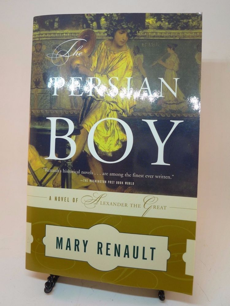 The Persian Boy By Mary Renault 1988 Paperback Novel Of Alexander The Great Historical Novels Paperbacks Novels