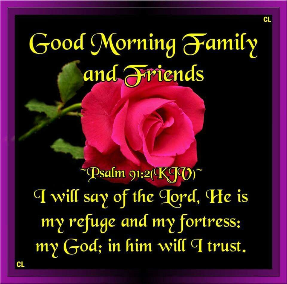 Good Morning Family And Friends Jehovah Pinterest Morning