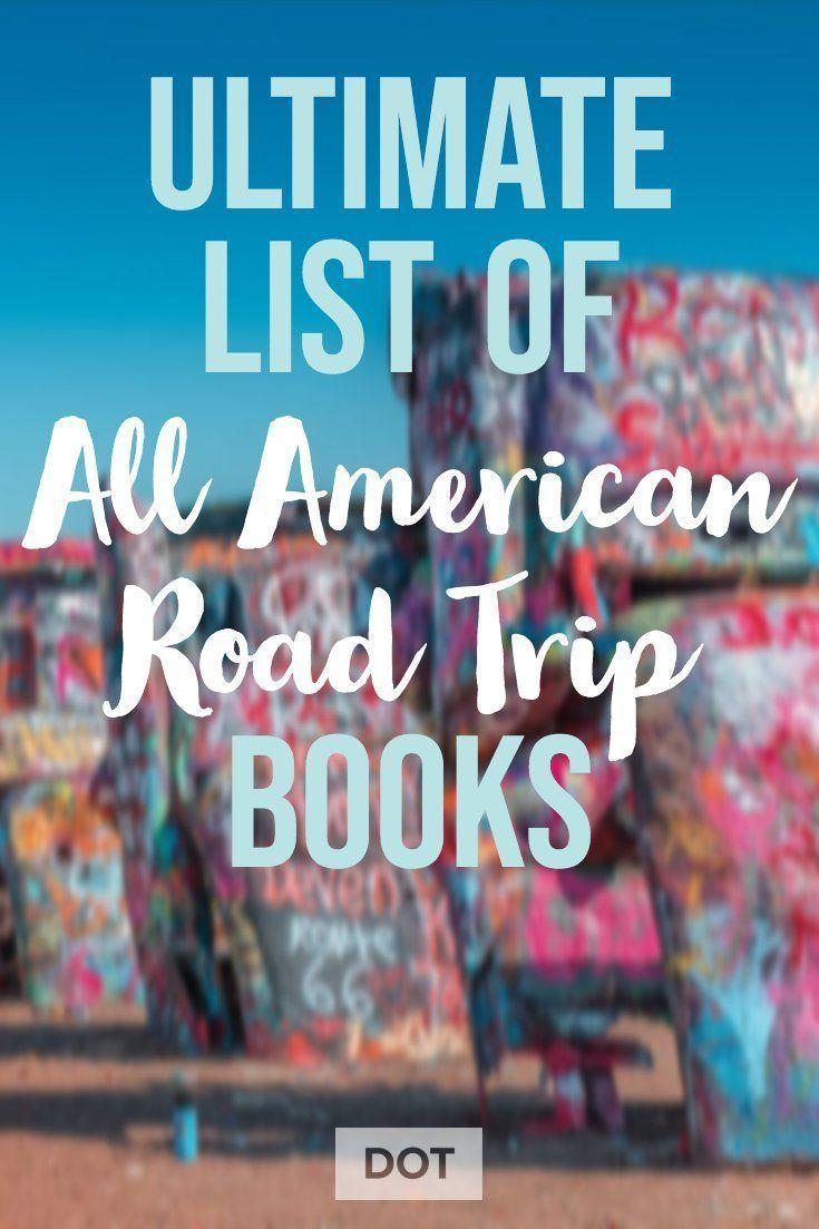 Ultimate List Of All American Road Trip Books With Images Road Trip Books American Road Trip Road Trip